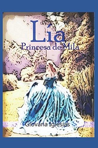 Lía, Princesa de Mila (Las Tres Llaves: Giovana Iglesias