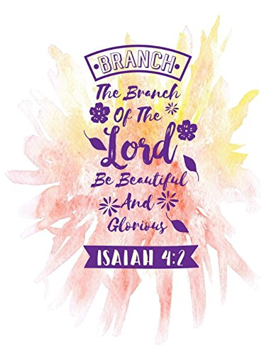 9781549634482: BRANCH The branch of the LORD be beautiful and glorious Isaiah 4:2: Names of Jesus Bible Verse Quote Cover Composition Notebook Large