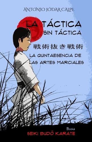 La táctica sin táctica: La quintaesencia de: Antonio Jódar Calpe