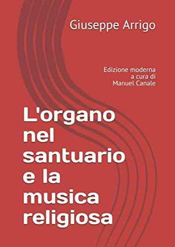 L'organo nel santuario e la musica religiosa: Giuseppe Arrigo