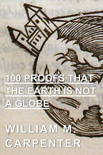 9781549680236: 100 Proofs That the Earth is not a Globe: Complete Edition