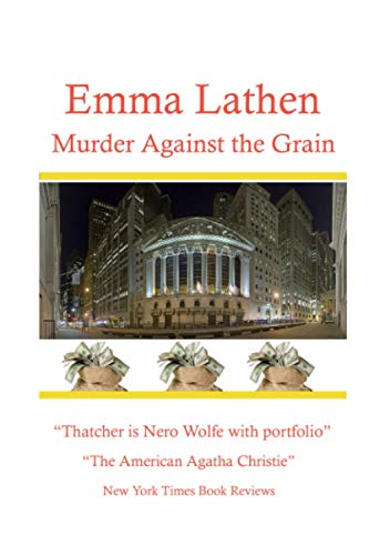 9781549685477: Murder Against the Grain: An Emma Lathen Best Seller