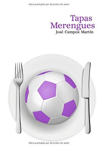 Tapas Merengues: Conoce las 150 Tapas de: Jose Campos Martin