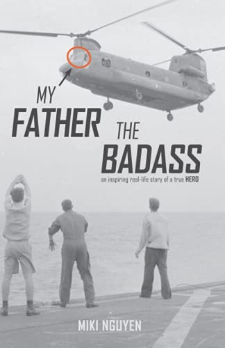 My Father The Badass: An inspiring real-life story of a true HERO