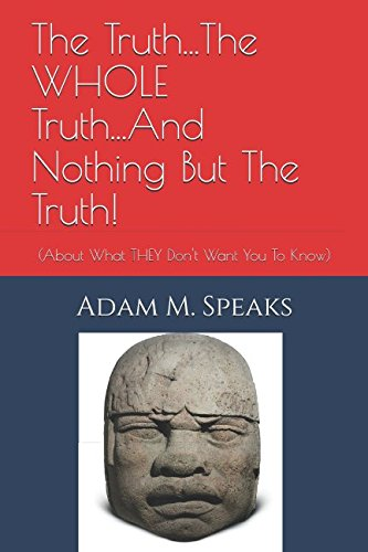 The Truth.the Whole Truth.and Nothing but the Truth!: