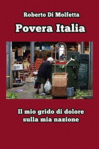 Povera Italia: Il mio grido di dolore: Roberto Di Molfetta