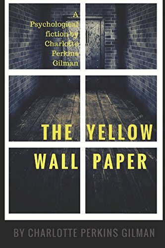 9781549759918: The Yellow Wallpaper: A Psychological fiction by Charlotte Perkins Gilman