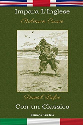 9781549763120: Impara l'Inglese con un classico: Robinson Crusoe - Edizione parallelo [EN-IT]