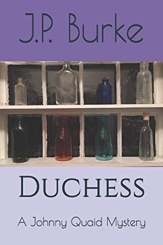 Duchess: A Johnny Quaid Mystery: J.P. Burke