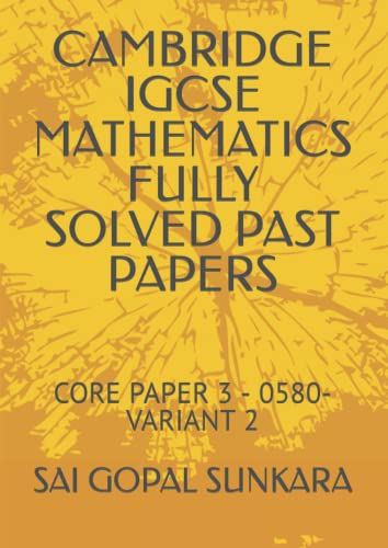 9781549767463: CAMBRIDGE IGCSE MATHEMATICS FULLY SOLVED PAST PAPERS