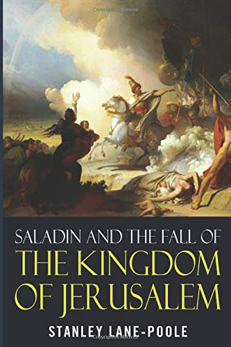 9781549802409: Saladin and the Fall of the Kingdom of Jerusalem