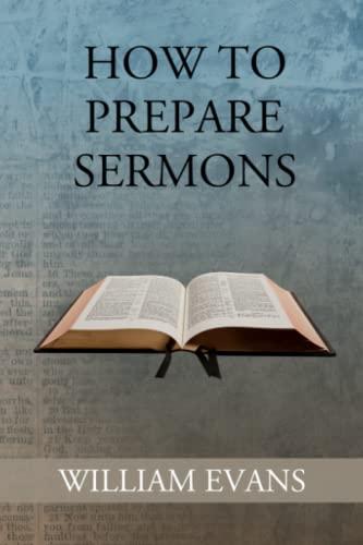 How to Prepare Sermons: William Evans