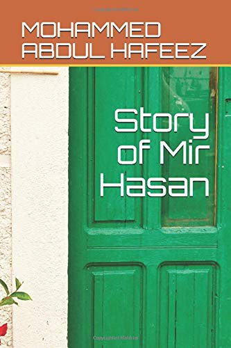 Story of Mir Hasan: MOHAMMED ABDUL HAFEEZ