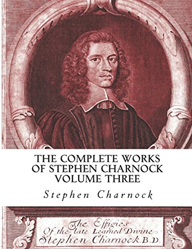 9781549844232: The Complete Works of Stephen Charnock (Volume Three of Three)