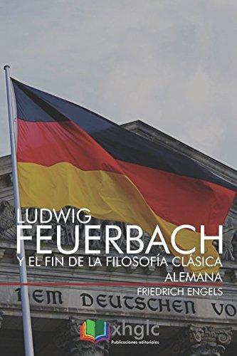 Ludwig Feuerbach y el fin de la: Friedrich Engels
