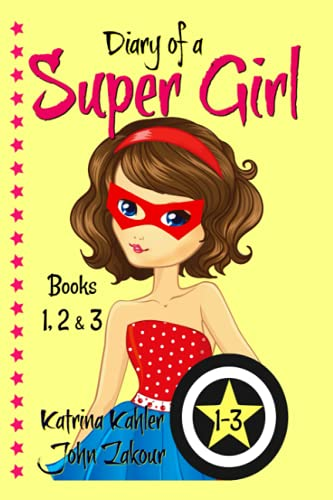 Diary of a Super Girl - Books 1-3: Books for Girls 9-12 9781549850417 Diary of a Super Girl: Books 1 to 3 If you enjoy exciting and funny books for girls then this series is for you! This combined set is av