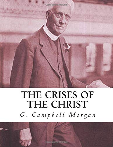 9781549858925: The Crises of the Christ