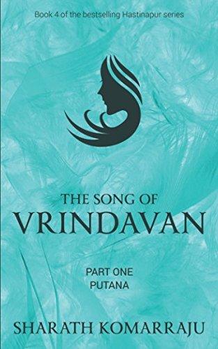 The Song of Vrindavan: Part One -: Sharath Komarraju