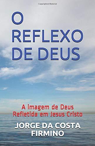 O REFLEXO DE DEUS: A imagem de: JORGE DA COSTA
