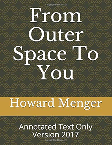9781549920158: From Outer Space To You: Annotated Text Only Version 2017