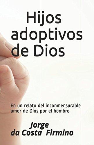 Hijos adoptivos de Dios: En un relato: Jorge da Costa