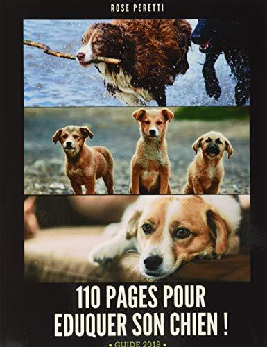9781549943690: 110 pages pour éduquer son chien !