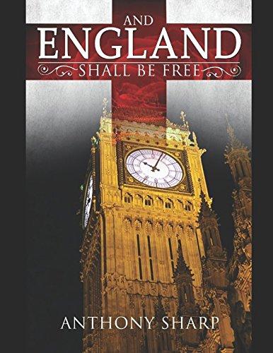 And England Shall be Free: Anthony Sharp