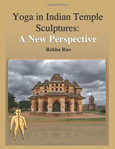 Yoga in Indian Temple Sculptures: A New: Rekha Rao