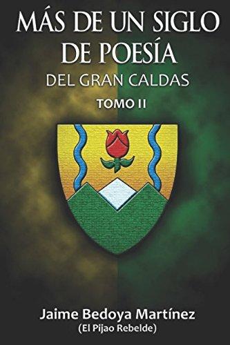 Más de un siglo de poesía del: Jaime Bedoya Martínez