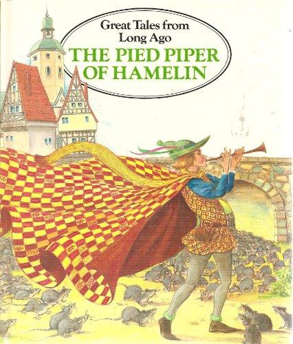 9781550010107: The Pied Piper of Hamelin (Great tales from long ago)