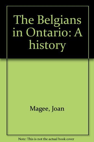 The Belgians in Ontario: A history: Magee, Joan