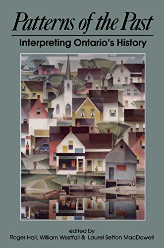 Patterns of the Past: Interpreting Ontario's History: Roger Hall; Anthony