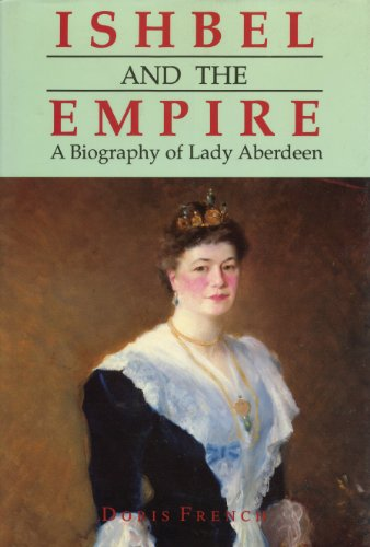 9781550020380: Ishbel and Empire: A Biography of Lady Aberdeen