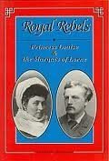 9781550020397: Royal Rebels: Princess Louise and the Marquis of Lorne