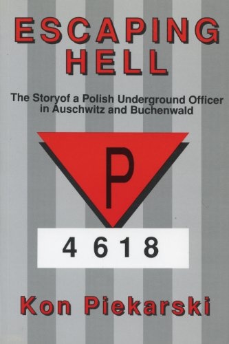 Escaping Hell: The story of a Polish underground officer in Auschwitz and Buchenwald: Kon ...