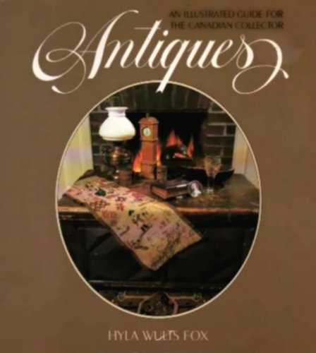 Antiques: The Survival Kit for the Canadian Collector
