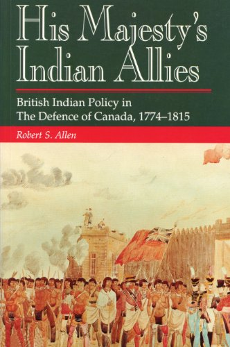 9781550021844: His Majesty's Indian Allies: British Indian Policy in The Defence of Canada, 1774-1815