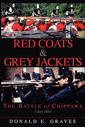 Red Coats & Grey Jackets: The Battle of Chippawa, 5 July 1814 (9781550022100) by Graves, Donald E.