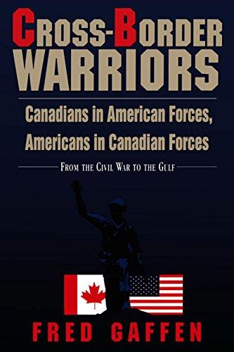 9781550022254: Cross-Border Warriors: Canadians in American Forces, Americans in Canadian Forces