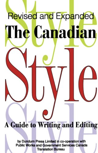 The Canadian Style: A Guide to Writing and Editing - Revised & Expanded -: Canada