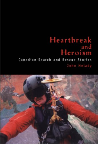 9781550022872: Heartbreak and Heroism: Canadian Search and Rescue Stories