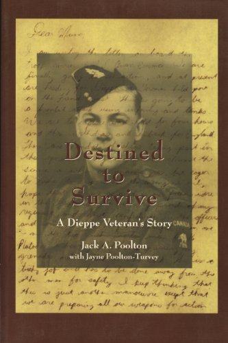 9781550023114: Destined to Survive: A Dieppe Veteran's Story