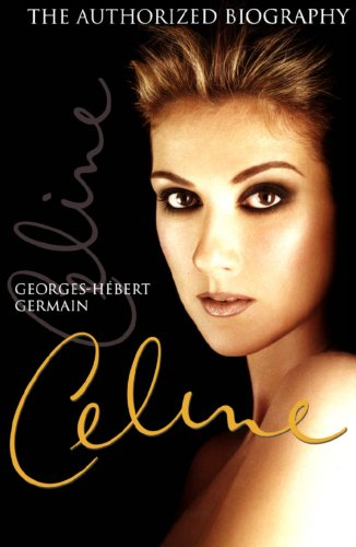 9781550023183: Celine: The Authorized Biography of Celine Dion
