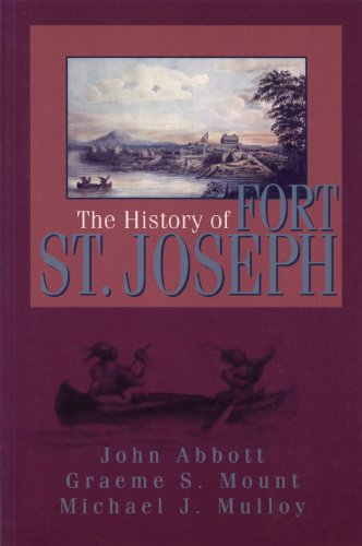 9781550023374: The History of Fort St. Joseph