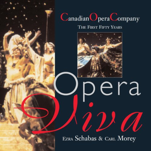 9781550023466: Opera Viva: The Canadian Opera Company the First Fifty Years