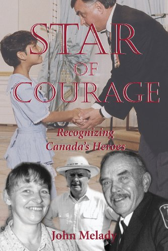 Star of Courage: Recognizing the Heroes Among: MELADY, John
