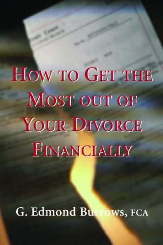 9781550023862: How to Get the Most Out of Your Divorce Financially