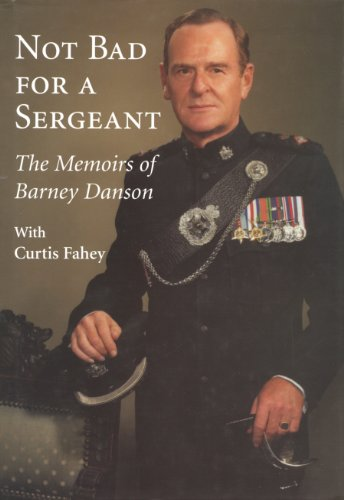 9781550024043: Not Bad for a Sergeant: The Memoirs of Barney Danson