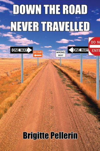 9781550024227: Down the Road Never Travelled