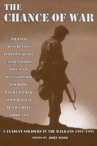 9781550024265: The Chance of War: Canadian Soldiers in the Balkans 1992-1995